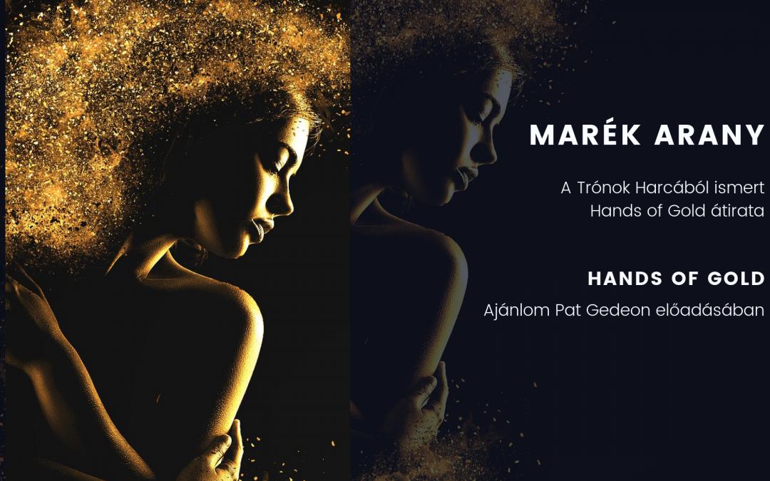 Hands of Gold / Marék Arany